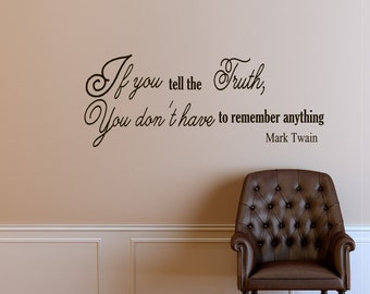 Vinyl Wall Decals Quotes Sticker Home Decor Art Mural If you tell the truth, you don't have to remember anything Mark Twain Z241