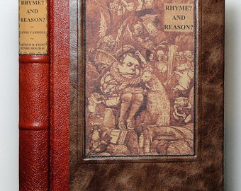 1907 ~ RHYME? AND REASON? ~ by Lewis Carroll, Illustrated by A.B. Frost and H. Holiday, Restored & Rebound in Leather
