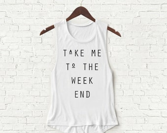 Take Me to the Weekend - Womens Muscle Tank - White