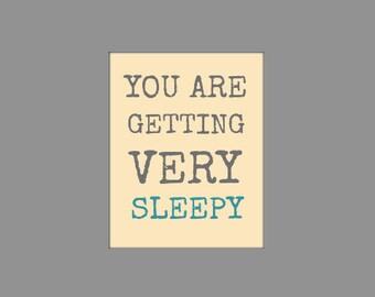 You Are Getting Very Sleepy, Nursery Wall Art Printable, 8x10 Digital Print, Instant Download File