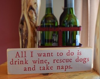 Drink Wine, Rescue Dogs & Take Naps - Sign