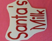 "Santa's Milk"" red permanent vinyl decal sticker"