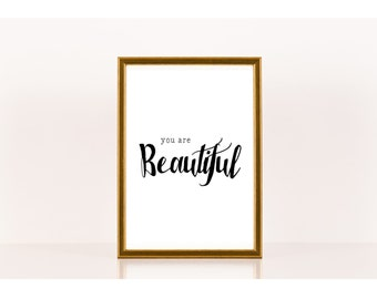 You are beautiful, Affirmation, Encouragement, Downloadable Print, Instant Download, Printable Love Quote, Literature Art