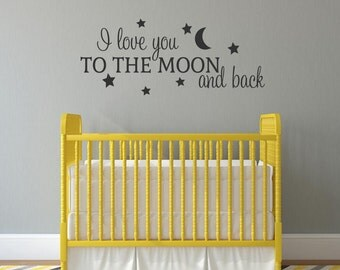 I Love You to the Moon and Back Wall Decal Vinyl Lettering Wall Words Decal Baby Nursery Decor