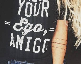 Check Your Ego Amigo Tee, Off Shoulder Top, Hipster Tee, Oversized Sweatshirt, Slouchy Shirt, Gifts for Her, Off The Shoulder, Hipster