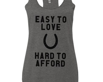 Horse Tank Top, Easy To Love Hard To Afford, Funny Equestrian Clothing, Heather Gray Racerback for Women Ladies Teens