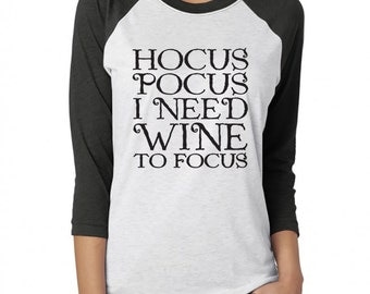 HOCUS Pocus I Need Wine To Focus Baseball Tee. Funny Halloween. Happy Halloween. Basic Witch. Hocus Pocus Shirt. Funny Wine Shirt. Witches