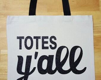 Totes Y'all Cotton Canvas Tote Bag, Glitter Tote.