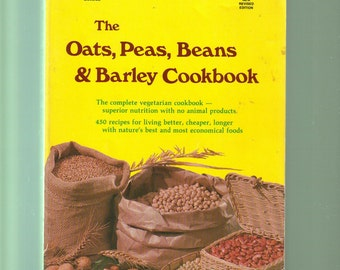 The Oats,Peas, Beans & Barley Cookbook. Diet, Nutrition and Recipes.  Large 1983 Paperback In Very Good Condition.