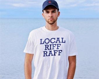 Local Riff Raff Unisex Tee