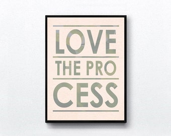 Love The Process - inspirational quote print