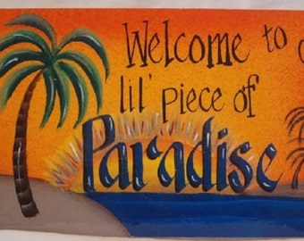 """14"""" W Welcome our lil Piece of Paradise / Beach Decor/ Summer Decor"""