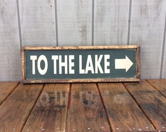 To The Lake Wood Sign Lake Sign Lake Decor CUSTOM COLORS AVAILABLE