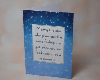 Marry the one who gives you the same feeling you get....Funny/adult/humour/anniversary/love/foodie/greeting card/blank/birthday