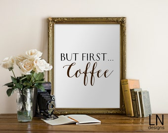 Instant 'but first, coffee' Wall Art Print 8x10 Kitchen Art Typography Coffee Lover Home Decor