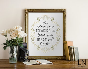 Instant Matthew 6:21 'For where your treasure is, there your heart will be also' Scripture Art Print 8x10 Printable File