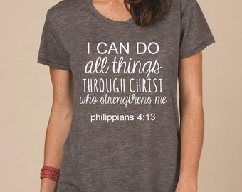 Phil 4:13 - I Can Do All Things Through Christ Tee