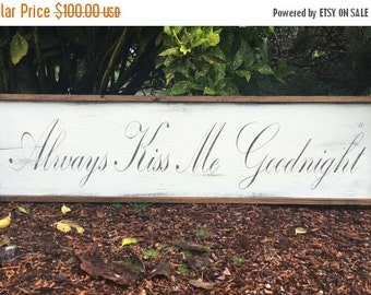 "ON SALE 12X48  ""Always Kiss Me Goodnight"""