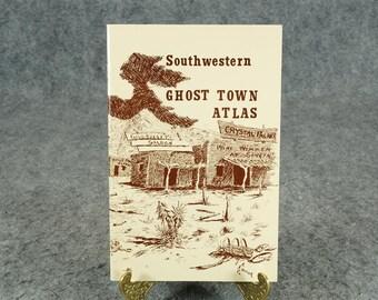 Southwestern Ghost Town Atlas by Robert Neil Johnson