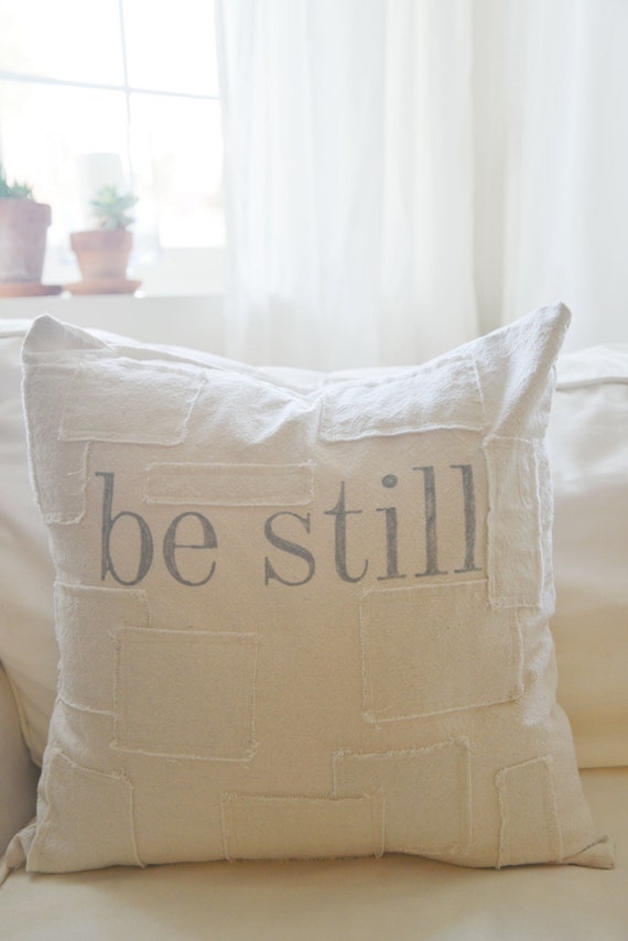 Be Still grain sack style pillow cover. Available in 16x16, 18x18, 20x20, 16x24, 16x26. Patches atr optional.