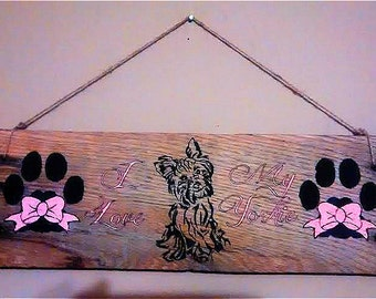 I Love My Yorkie Wooden Plaque Sign - Dog Breed Sign - Customized Sign - Hand Painted Plaque
