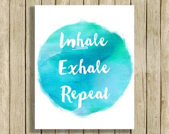 printable wall art Inhale Exhale Repeat quote instant download 8 x 10 inspirational spiritual art print blue watercolor home decor