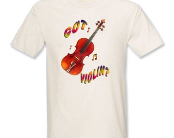 Got Violin? T-Shirt