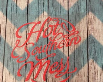 Do it Yourself IRON-ON Hot Southern Mess  / decal