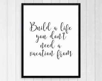 Printable Art Build Your Own Life Wall Art Inspirational Quote Motivational Quote Room Decor Wall Decor Typography Art Print Black And White