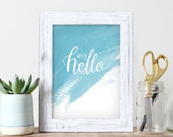 Why Hello – handlettering, modern calligraphy, wall art, fun, watercolor, welcome, housewarming, home, entryway, digital print