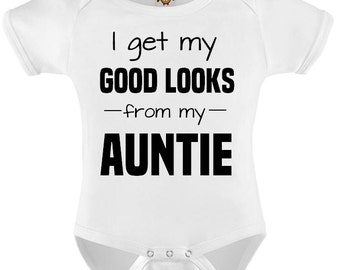 Funny Baby Bodysuit T-shirt Baby Child Infant Romper I Get My Good Looks From My Auntie Personalized Baby Onesie Vest Toddler Tee