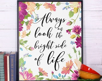 Inspirational Quote Print Always look on the bright side of life, Inspirational Quote, Typography Print, Wall Art, Wall Decor