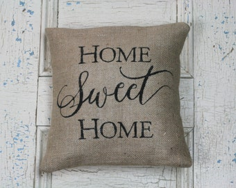 Home Sweet Home, Burlap Pillow, Pillow Cover, Rustic Decor, Decorative Pillow