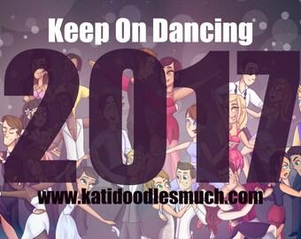 ON SALE - 2017 Desk Calendar - Keep On Dancing