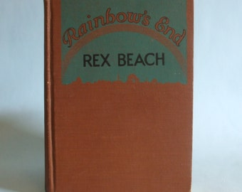 Rainbow's End by Rex Beach 1916