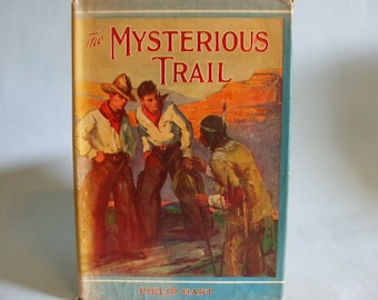 The Mysterious Trail by Philip Hart 1934 Boy's Adventure book