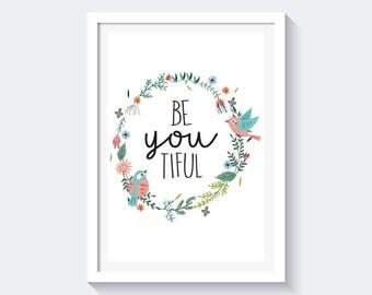 Beyoutiful Print, Beautiful Print, Be-you-tiful print, inspirational quote, nursery print, floral wreath print, floral print