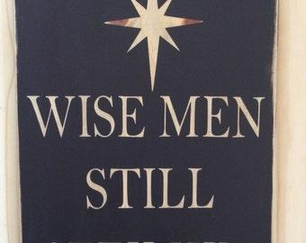 Wise men still seek him || distressed sign