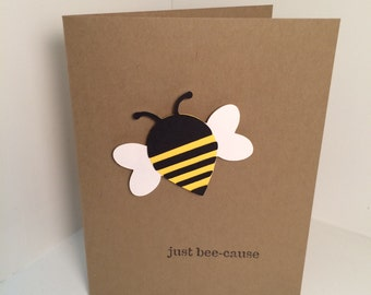 just bee-cause (just because) pun card