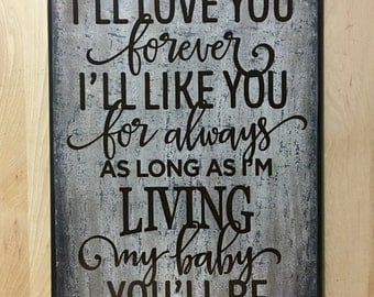I'll love you forever custom wood sign, my baby you'll be new baby gift, nursery wall decor, custom wooden sign, kids room wall art