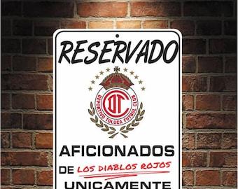 Reservado Aficionados de Los Diablos Rojos Futbol Mexico Toluca  9 x 12 Predrilled Aluminum Sign  U.S.A Free Shipping