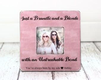 Brunette and A Blonde Best Friend Bond Personalized Picture Frame Best Friends Best Friend Gift