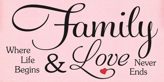 SVG, DXF & PNG - Family ..Where life begins and Love never ends