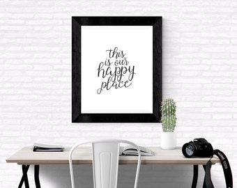 """Hand Lettered Happiness Quote- """"This is our happy place"""" - Hand lettered Quotes"""
