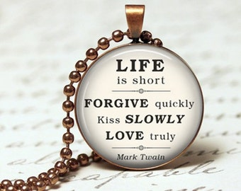 Life is short... Mark Twain Inspirational quote pendant necklace