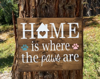 Rustic Home Decor,Rustic Sign,Farmhouse Decor,Pet Decor,Home is where the paws are,Rustic Dog Decor,Animal decor,Pet sign,Pet home decor