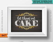 "Let Them Eat Cake Sign, Wedding Cake Table, Shower Cake, Cake Table Sign, Bridal Cake Decor, 5x7"" Instant Download Digital Printable File"