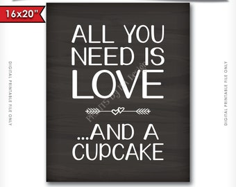 """All You Need Is Love and a Cupcake Sign, Wedding Dessert Sign, Cupcakes Party Decor, 8x10/16x20"""" Chalkboard Style Printable Instant Download"""
