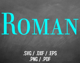 Roman Font Design Files For Use With Your Silhouette Studio Software, DXF Files, SVG Font, EPS Files, Svg Fonts, Elegant Silhouette