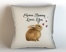 Some Bunny Loves You Easter Throw Pillow Case w/optional insert/ Home Decor/ Easter Bunny Pillow/ Somebody Loves You/ Bunny Pillow/ Easter